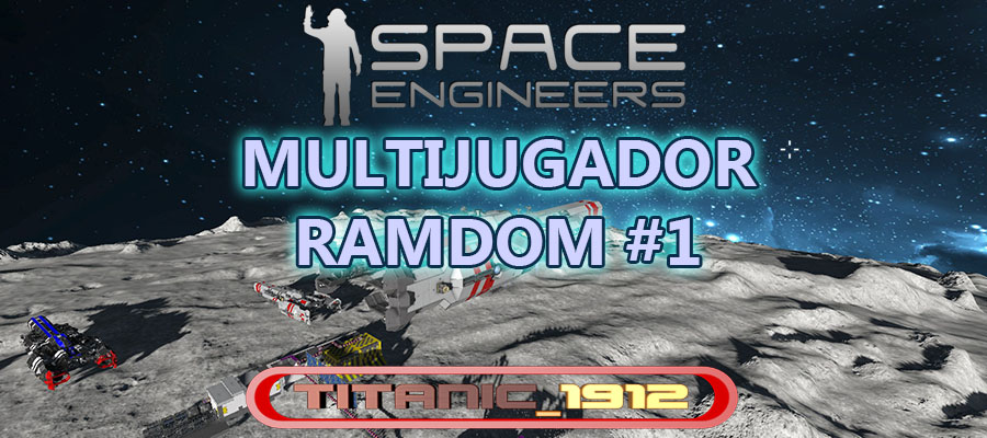 SPACE ENGINEERS MULTIJUGADOR RANDOM #1